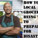 How Your local Grocer is Told to Prepare for Disaster