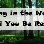Living in the Woods: Would You be Ready?