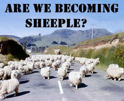 Are We Becoming Sheeple?