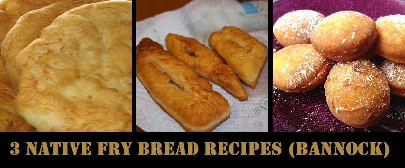 3 Indian Fry Bread Recipes (Bannock)