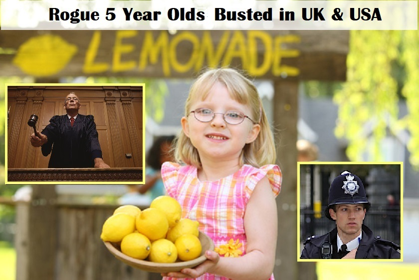 Rogue 5 Year Olds Busted in the UK and USA